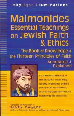 Maimonides--Essential Teachings on Jewish Faith and Ethics: The Book of Knowledge and the Thirteen Principles of ... (Paperback)