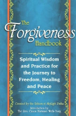 The Forgiveness Handbook: Spiritual Wisdom and Practice for the Journey to Freedom, Healing and Peace (Paperback)