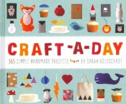 Craft-a-Day: 365 Simple Handmade Projects (Hardcover)