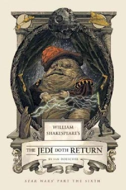 William Shakespeare's the Jedi Doth Return: Star Wars Part the Sixth (Hardcover)