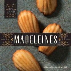 Madeleines: Elegant French Tea Cakes to Bake and Share (Hardcover)