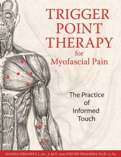Trigger Point Therapy For Myofascial Pain: The Practice Of Informed Touch (Paperback)