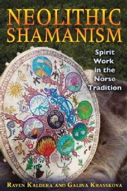 Neolithic Shamanism: Spirit Work in the Norse Tradition (Paperback)