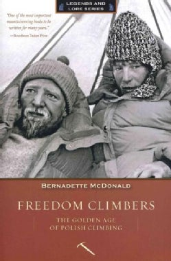 Freedom Climbers: The Golden Age of Polish Climbing (Paperback)