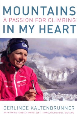 Mountains In My Heart: A Passion for Climbing (Paperback)