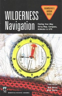 Wilderness Navigation: Finding Your Way Using Map, Compass, Altimeter & GPS (Paperback)