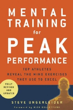 Mental Training for Peak Performance: Top Athletes Reveal The Mind Exercises They Use to Excel (Paperback)
