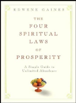 The Four Spiritual Laws of Prosperity: A Simple Guide to Unlimited Abundance (Hardcover)