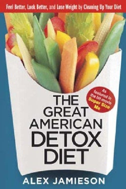 The Great American Detox Diet: 8 Weeks to Weight Loss and Well-Being (Paperback)