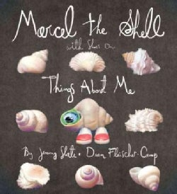 Marcel the Shell with Shoes On: Things About Me (Hardcover)