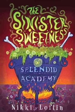 The Sinister Sweetness of Splendid Academy (Paperback)