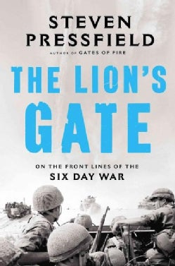 The Lion's Gate: On the Front Lines of the Six Day War (Hardcover)