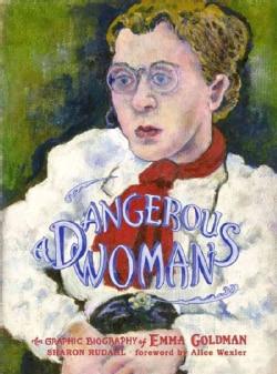 Dangerous Woman: The Graphic Biography of Emma Goldman (Paperback)