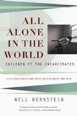 All Alone in the World: Children of the Incarcerated (Paperback)