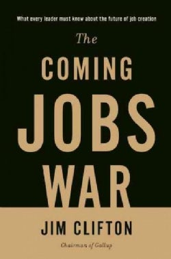 The Coming Jobs War (Hardcover)