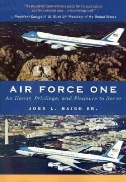 Air Force One: An Honor, Privilege, and Pleasure to Serve (Paperback)