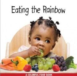 Eating the Rainbow (Board book)