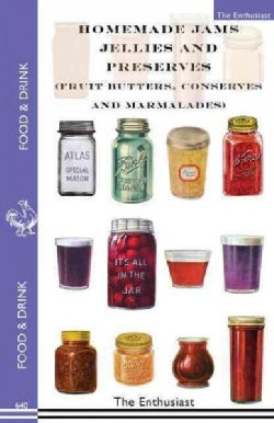 Homemade Jams, Jellies and Preserves, Fruit Butters, Conserves and Marmalades (Paperback)