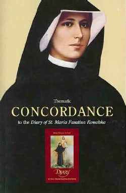 Thematic Concordance to the Diary of Saint Maria Faustina Kowalska (Paperback)