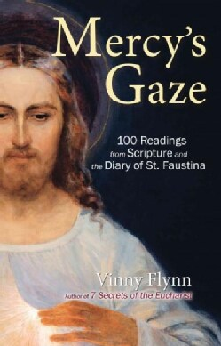 Mercy's Gaze: 100 Readings from Scripture and the Diary of St. Faustina (Paperback)