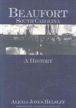 Beaufort, South Carolina: A History (Paperback)