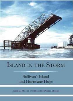 Island in the Storm: Sullivan's Island And Hurricane Hugo (Paperback)