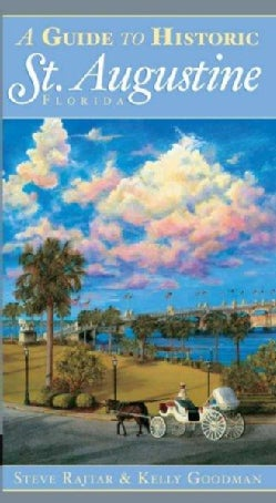 A Guide to Historic St. Augustine Florida (Paperback)