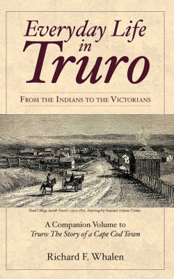 Everyday Life in Truro: From the Indians to the Victorians (Paperback)