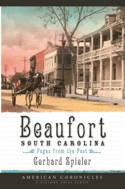 Beaufort, South Carolina: Pages from the Past (Paperback)