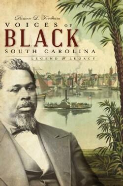 Voices of Black South Carolina: Legends & Legacy (Paperback)