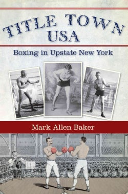 Title Town, USA: Boxing in Upstate New York (Paperback)