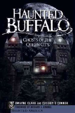 Haunted Buffalo: Ghosts of the Queen City (Paperback)