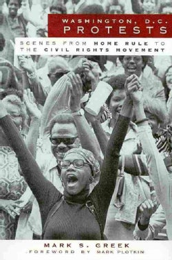 Washington, D.C. Protests: Scenes from Home Rule to the Civl Rights Movement (Paperback)