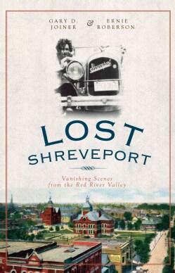 Lost Shreveport: Vanishing Scenes from the Red River Valley (Paperback)