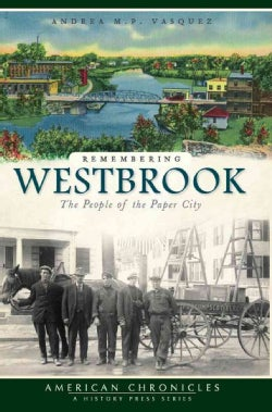 Remembering Westbrook: The People of the Paper City (Paperback)