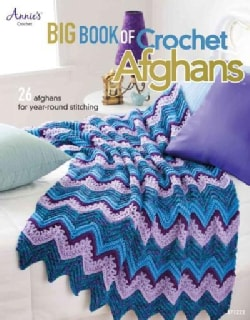 Big Book of Crochet Afghans: 26 Afghans for Year-Round Stitching (Paperback)