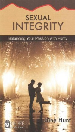 Sexual Integrity: Balancing Your Passion With Purity (Paperback)