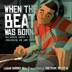 When the Beat Was Born: DJ Kool Herc and the Creation of Hip Hop (Hardcover)