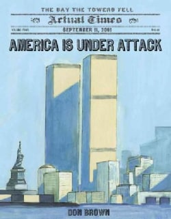 America Is Under Attack: September 11, 2001: the Day the Towers Fell (Hardcover)