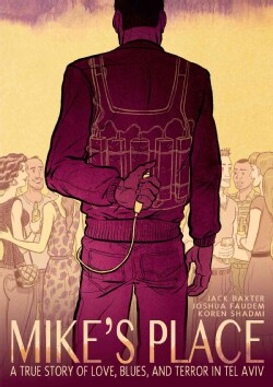 Mike's Place: A True Story of Love, Blues, and Terror in Tel Aviv (Hardcover)