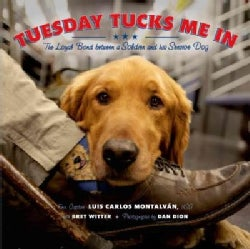 Tuesday Tucks Me in: The Loyal Bond Between a Soldier and His Service Dog (Hardcover)