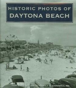 Historic Photos of Daytona Beach (Hardcover)