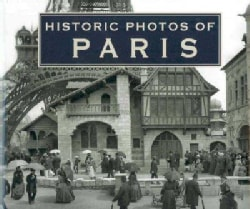 Historic Photos Of Paris (Hardcover)