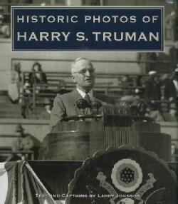 Historic Photos Of Harry S. Truman (Hardcover)