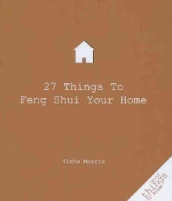 27 Things to Feng Shui Your Home (Paperback)