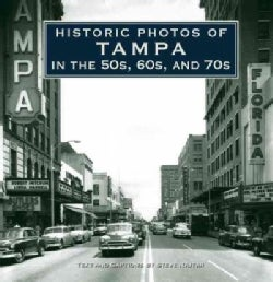Historic Photos of Tampa in the 50s, 60s, and 70s (Hardcover)