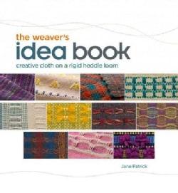 The Weaver's Idea Book: Creative Cloth on a Rigid Heddle Loom (Hardcover)