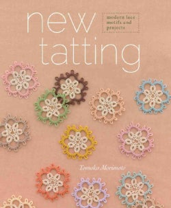 New Tatting: Modern Lace Motifs & Projects (Paperback)