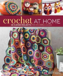 Crochet at Home: 25 Clever Projects for Colorful Living (Paperback)