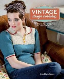 Vintage Design Workshop: Knitting Techniques for Modern Style (Paperback)